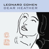 Leonard Cohen: Dear Heather