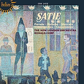 Satie: Parade, Rel&acirc;che, Mercure, etc / Corp, New London