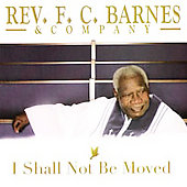Rev. F.C. Barnes: I Shall Not Be Moved