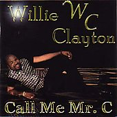 Willie Clayton: Call Me Mr. C