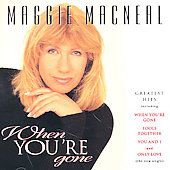Maggie MacNeal: When You're Gone