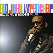 Big John Wrencher: Big John's Boogie Plus [Bonus Tracks]