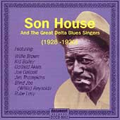 Son House: Complete Recorded Works of Son House & the Great Delta Blues Singers