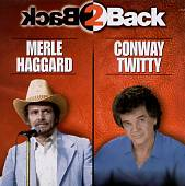 Conway Twitty/Merle Haggard: Back To Back