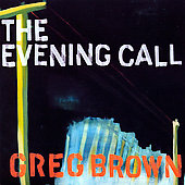 Greg Brown: The Evening Call