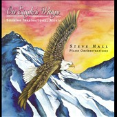 Steve Hall (Piano): On Eagle's Wings