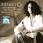 Kenny G: I'm in the Mood for Love: The Most Romantic Melodies of All Time