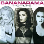 Bananarama: Pop Life [Bonus Tracks] [Remaster]