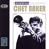 Chet Baker (Trumpet/Vocals/Composer): The Essential Collection