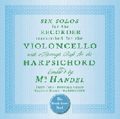 Six Solos Transcribed for Cello and Harpsichord by Handel