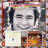Hoyt Axton: Less Than the Song/Life Machine
