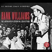 Hank Williams: The Absolutely Essential Collection