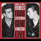 Eddie Cochran/Gene Vincent: Live: Rock N Roll Rebels