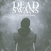 Dead Swans: Sleep Walkers