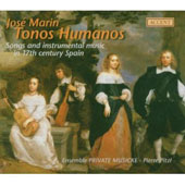 José Marin: Tonos Humanos, Songs and Instrumental Music in 17th Century Spain