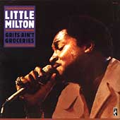 Little Milton: Grits Ain't Groceries