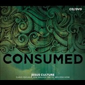 Jesus Culture: Consumed [Digipak]