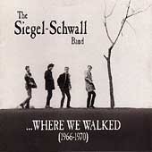 Siegel-Schwall Band: Where We Walked (1966-1970)