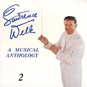 Lawrence Welk: A Musical Anthology [Box] [Box]