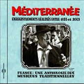 Various Artists: France: Une Anthologie Mediterranee 1935-2003