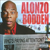 Alonzo Bodden: Who's Paying Attention? [PA]