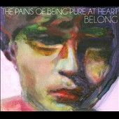 The Pains of Being Pure at Heart: Belong [Digipak]