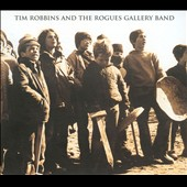 Tim Robbins & the Rogues Gallery Band (Actor/Director)/Tim Robbins (Actor/Director): Tim Robbins And The Rogues Gallery Band [Digipak]