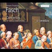 Fasch: Concertos for Various Instruments / Il Gardellino