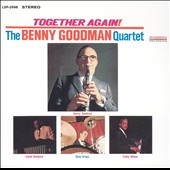 Benny Goodman: Together Again! (1963 Reunion with Lionel Hampton, Teddy Wilson & Gene Krupa)