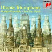 Utopia Triumphans / Nevel, Huelgas Ensemble