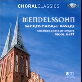 Mendelssohn: Sacred Choral Works / Chamber Choir of Europe [8 CDs]