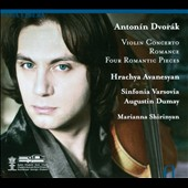 Anton&#237;n Dvorak: Violin Concerto; Romance; Four Romantic Pieces / Hrachya Avanesyan, violin