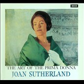 The Art of the Prima Donna / Joan Sutherland, soprano