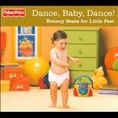 Various Artists: Dance, Baby, Dance! Bouncy Beats for Little Feet [Digipak]