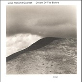 Dave Holland Quartet (Bass): Dream of the Elders
