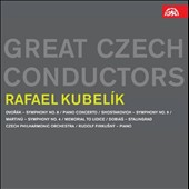 Great Czech Conductors: Rafael Kubelik - Dvorak, Martinu, Shostakovich / Rudolf Firkusny, piano