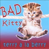 Terry A La Berry: Bad Kitty