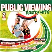 Various Artists: Public Viewing Party Hits