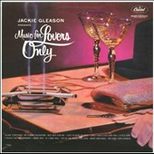 Jackie Gleason: Music for Lovers Only