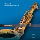 Helmut Rogl: Complete Saxophone Works So Far / 4saxes, Hofer, Rummel