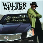Walter Williams (O'Jays): Get Your Feet Off My Cadillac