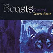 Tommy Smith (Saxophone): Beasts of Scotland