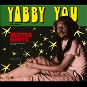 Brethren/Yabby You: Deeper Roots: Dub Plates and Rarities 1976-1978