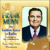 Frank Munn: The  Golden Voice of Radio