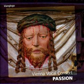 Passion' - Sacred Renaissance Vocal Works of Von Burck, Praetorius, Othmayr et al. / Vienna Vocal Consort