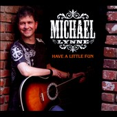 Michael Lynne: Have A Little Fun [Digipak]