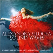Sound Waves - Works by Debussy, Ravel, Liszt, Schubert, Romberg / Alexandra Silocea, piano