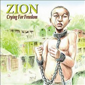 Zion: Crying for Freedom