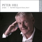 J.S. Bach: The Well-Tempered Clavier, Book 1 / Peter Hill, piano