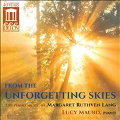 Margaret Ruthven Lang (1867-1972): From the Unforgetting Skies / Lucy Mauro